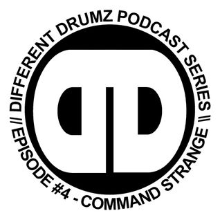 Different Drumz Podcast Episode 4 - Command Strange