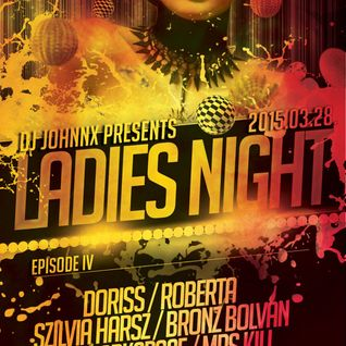 DJ Johnnx Presents : Ladies Night | Episode IV : Doriss