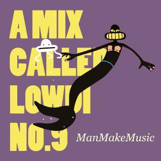 A Mix Called Lowdi — by ManMakeMusic