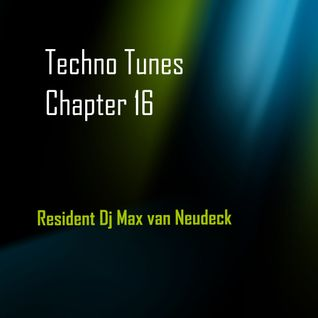 Techno Tunes Chapter 16 (EDM Tunes) with DJ Max van Neudeck