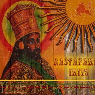 Time To Roots - Rastafari Irits.