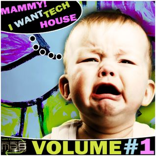 MAMMY! I WANT TECH HOUSE - Various Artists Compilation
