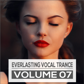 Everlasting Vocal Trance Volume 07 - ORIGINAL