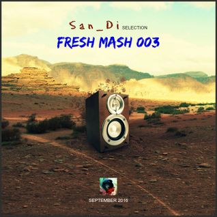 San_Di Selection # Fresh Mash 003 (September 2016)