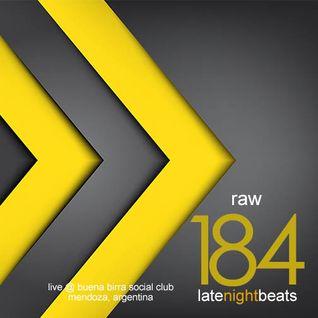 Late Night Beats by Tony Rivera - Episode 184: Raw (Live @ Buena Birra Club Social, MDZ, ARG)