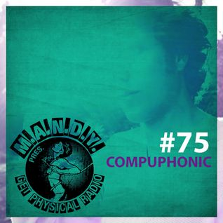 M.A.N.D.Y. pres Get Physical Radio #75 mixed by Compuphonic