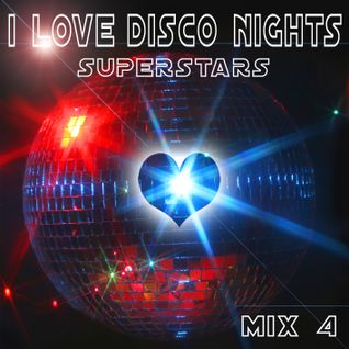 I Love Disco Nights – Mix 4 [Superstars]