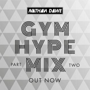GYM HYPE MIX (PART 2) | SNAPCHAT 'DJNATHANDAWE' | TWEET @NATHANDAWE