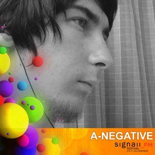A-Negative - SIGNAll_FM FESTIVAL 2011 - Dj Contest Mix