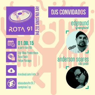 Rota 91 - 01/08/2015 Guest DJs: Anderson Soares (SP) e Edground (Brazilian Soul Crew))