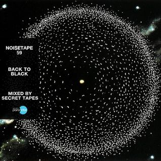 NoiseTape #59 - Secret Tapes - Back To Black