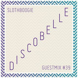 SlothBoogie Guestmix #39 - Discobelle