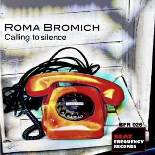 Roma Bromich - Calling to Silence (demo cut) - Beat Frequency Records (Italy)
