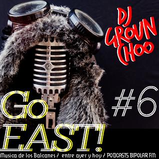 GO EAST ! #6 músicas de los balcanes entre ayer y hoy- Especial Fanfarrias  del Mundo