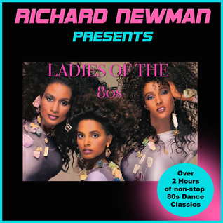 Richard Newman Presents Ladies Of The 80s