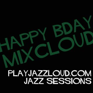 playjazzloud presents MixCloud one year older birthday mix