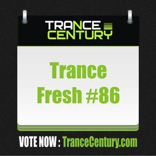 Trance Century Radio - #TranceFresh 86