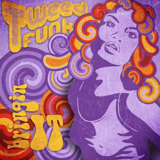 "Tweed Funk Live | 7/19/2014 | Mastering By Allen Jones, ""The Ultimate Disc Jockey"""
