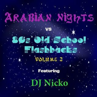 Europa Productions - DJ Nicko: Arabian Nights vs. Flashbacks Mix Volume 2