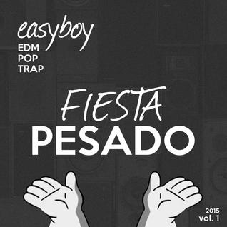 EASYBOY - Fiesta Pesado - vol. 1