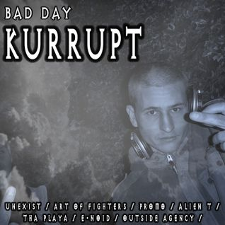 Bad Day - Dj Kurrupt