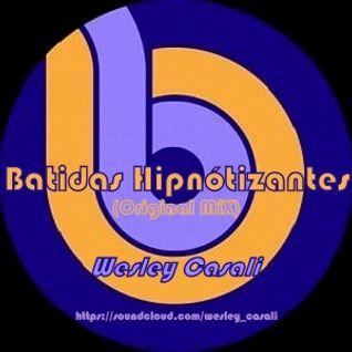 Wesley Casali - Batidas Hipnótizantes (Original MiX)