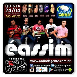 Programa Boca de Graxa - Grupo É Assim - Ao Vivo - Rádio da Gente - www.radiodagente.com.br