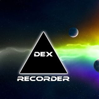 Dex - Recorder (Mix Live)