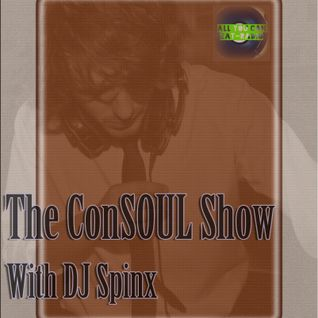 The ConSOUL Show with DJ Spinx: 03/04/15