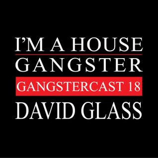 DAVID GLASS | GANGSTERCAST 18