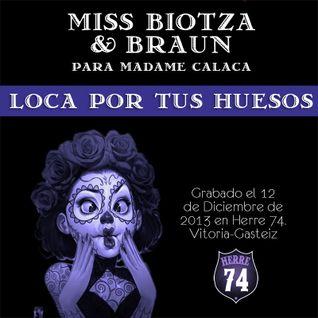 Miss Biotza & Braun - Loca por tus huesos