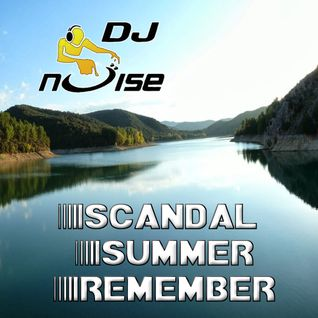 Dj Noise - Scandal Summer Remember