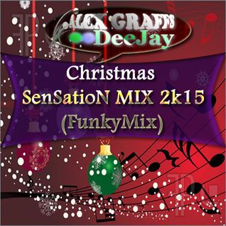DJ Alex Graffs - Christmas SenSatioN MIX 2k15 (FunkyMix)