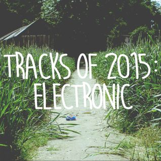 Tracks of 2015: Electronic