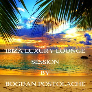 Ibiza Luxury Lounge Session