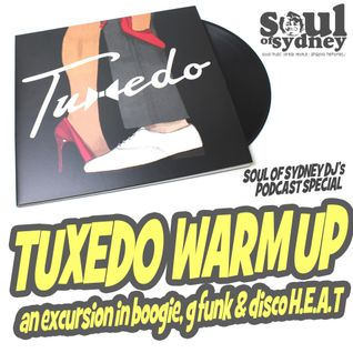 SOUL OF SYDNEY 234:  The Tuxedo Warm-up Mix - An excursion in G-FUNK, BOOGIE & NY DISCO H.E.A.T