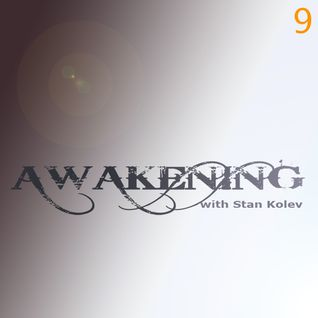 Stan Kolev @ Awakening Radio Show 09 (Guest Eitan Carmi)
