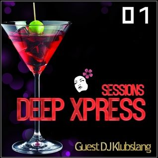 Deep Xpress Podcast #001 [Deep Xpress Radio]