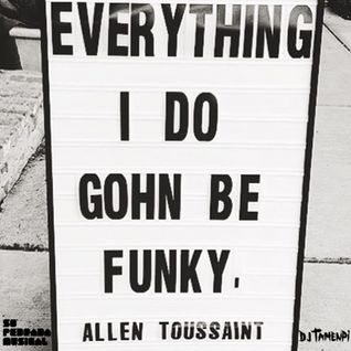 DJ Tamenpi - Everything I Do Gohn Be Funky: A Mix About Allen Toussaint