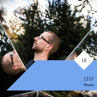 Phonica Mix Series 18: Leif