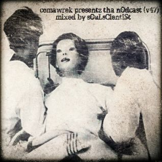 cOmaWrek Presentz tha nOdcast (v47) mixed by sOuL_sCientiSt