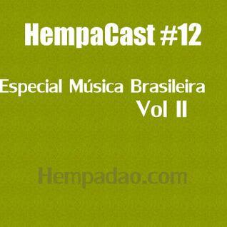 Hempacast 13 - Especial Música Brasileira vol.2 (11/01/2012)