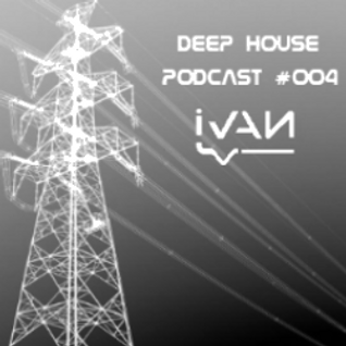 Deep House Podcast #004
