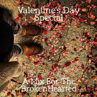 Valentine's Day Special- A Mix For The BrokenHearted- Readers Picks