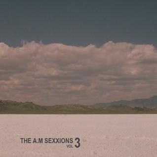 A.M Sexxions MiX Vol 3