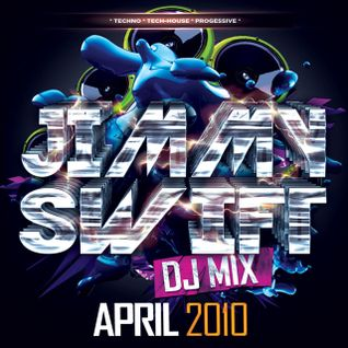 DJ_JIMMY_SWIFT_After Hours DJ Mix April 2010