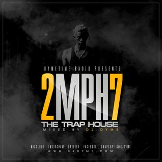 Dymetime Radio | 2 Miles An Hour 7 #TheTrapHouse