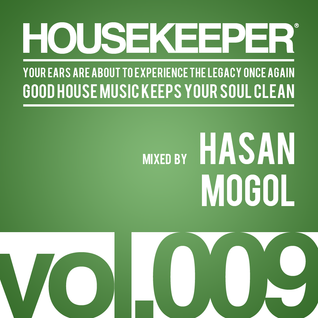HOUSEKEEPER Podcast.009 Mixed By HASAN MOGOL