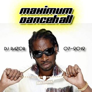 DJ RazoR - Maximum Dancehall (07-2012)