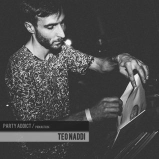 Party Addict Podcast 024: Teo Naddi
